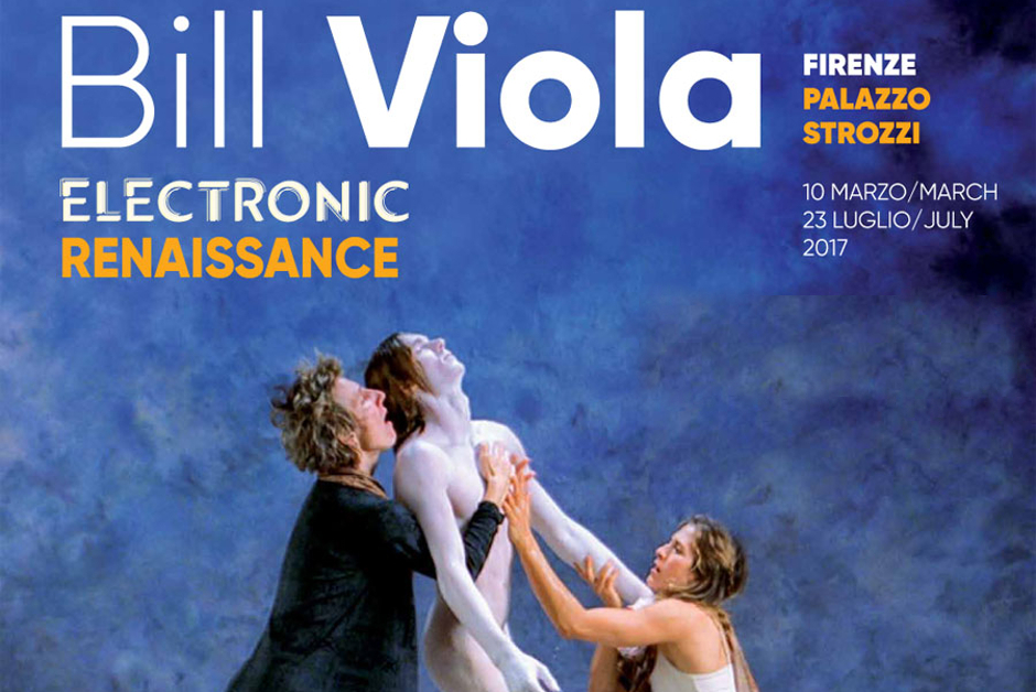 Palazzo Strozzi: Bill Viola. Electronic Renaissance